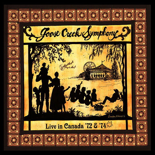 Live in Canada '72 & '74 by Goose Creek Symphony