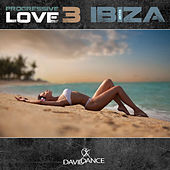 Progressive Love 3 - Ibiza 2013 by Various Artists