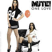 One Love by Mute