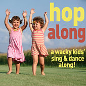 Hop Along: A Wacky Kids Sing and Dance Along by Various Artists
