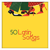 50 Latin Songs by Various Artists