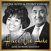 Hace un Año (feat. Pedro Vargas) [Live] - Single by Lucha Reyes