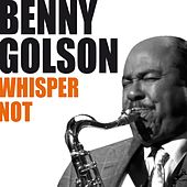 Whisper Not by Benny Golson