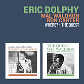 Where? + the Quest (with Mal Waldron & Ron Carter) by Eric Dolphy