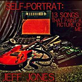 Self-Portrait: 13 Songs That Paint a Picture of Me by Jeff Jones