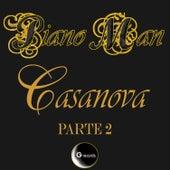 Casanova, Pt. 2 by Piano Man