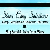 Sleep Sounds Relaxing Ocean Waves by Sleep Sounds Relaxing Ocean Waves