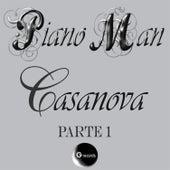 Casanova, Pt.1 by Piano Man
