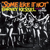 Some Like It Hot (fea. Art Pepper) [Bonus Track Version] by Barney Kessel