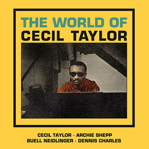 The World of Cecil Taylor by Cecil Taylor