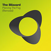 Piercing The Fog (Remixed) by The Blizzard
