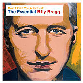 Must I Paint You a Picture?: The Essential Billy Bragg by Billy Bragg
