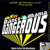 Sexzi Dance-O-Mania Dangerous by Krish