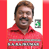 Music Director Special - S.A.Rajkumar by Various Artists