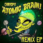 Atomic Brain Remix - Single by Chrispy