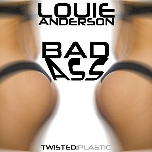 Badass by Louie Anderson