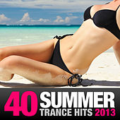 40 Summer Trance Hits 2013 by Various Artists