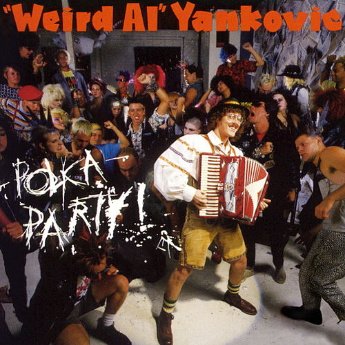 Polka Party by 'Weird Al' Yankovic