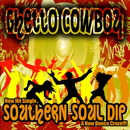 Southern Soul Dip by Ghetto Cowboy