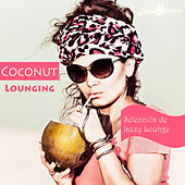Coconut Lounging (Seleccion De Jazzy Lounge) by Various Artists