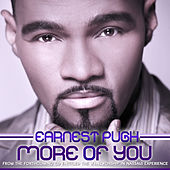More Of You by Earnest Pugh