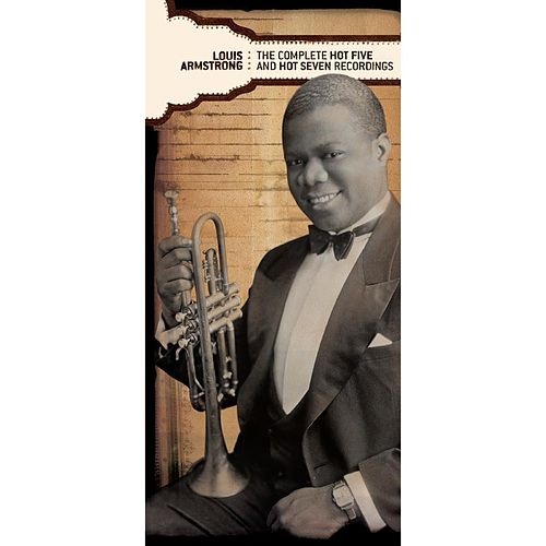 The Complete Hot Five and Hot Seven Recordings  by Louis Armstrong