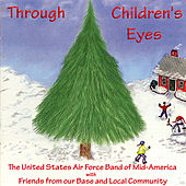 Through Children's Eyes by US Air Force Band Of Mid America