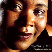 Lagrima E Suplica by Maria Alice
