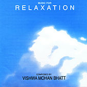 Music For Relaxation by Vishwa Mohan Bhatt