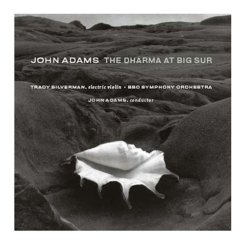 The Dharma at Big Sur/My Father Knew Charles Ives by John Adams
