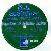 Playa Haters In Dis House by DJ Godfather