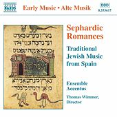 Sephardic Romances: Traditional Jewish Music from Spain by Accentus Ensemble