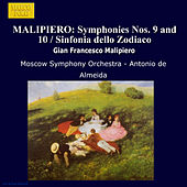 MALIPIERO: Symphonies Nos. 9 and 10 / Sinfonia dello Zodiaco by Moscow Symphony Orchestra