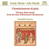 Chominciamento di gioia: Virtuoso Dance Music by Unicorn Ensemble