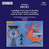IBERT: La Ballade de la Geole / Trois Pieces de Ballet / Suite Elisabethaine by Various Artists