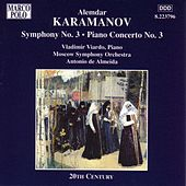 KARAMANOV: Symphony No. 3 / Piano Concerto No. 3 by Various Artists