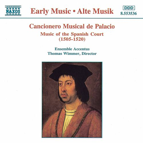 Cancionero Musical de Palacio: Music of the Spanish Court by Accentus Ensemble