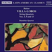 VILLA-LOBOS: String Quartets Nos. 1, 8 and 13 by Danubius Quartet
