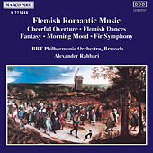 Flemish Romantic Music by Belgian Radio and Television Philharmonic Orchestra