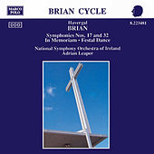 BRIAN: Symphonies Nos. 17 and 32 / In Memoriam by Ireland National Symphony Orchestra