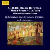 GLIERE: Bronze Horseman / Shakh-Senem / Gyul'sara by The St. Petersburg State Symphony Orchestra