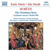 SCHUTZ: Christmas Story / Cantiones Sacrae by Oxford Camerata