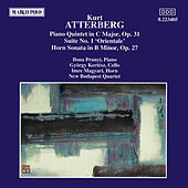 ATTERBERG: Piano Quintet / Suite No. 1 / Horn Sonata by New Budapest Quartet