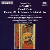 ROPARTZ: Psaume 136 / Le Miracle de Saint Nicholas by Ile de France Vittoria Regional Choir