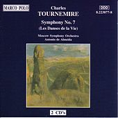 TOURNEMIRE: Symphony No. 7, 'Les Danses de la Vie' by Moscow Symphony Orchestra