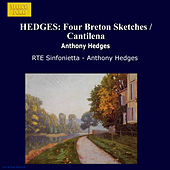 HEDGES: Four Breton Sketches / Cantilena by RTE Sinfonietta