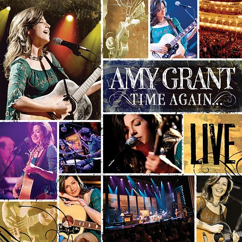 Time Again ... Amy Grant Live by Amy Grant