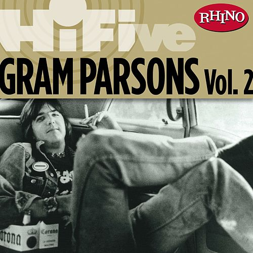 Rhino Hi-Five: Gram Parsons Vol. 2 by Gram Parsons