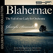 Gheorghi Arnaoudov: Blahernae, The Veil of our Lady for Orchestra by Sofia Philharmonic Orchestra
