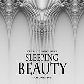 Classical Archives: Sleeping Beauty, Vol. 5 by Various Artists